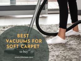Best Vacuums for Soft Carpet